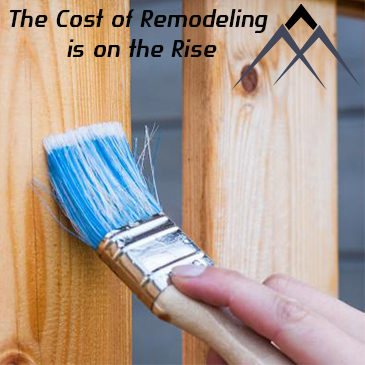 The Cost of Remodeling is on the Rise